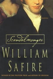 Scandalmonger - A Novel ebook by William Safire