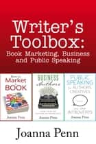 Writer's Toolbox: Book Marketing, Business and Public Speaking ebook by Joanna Penn