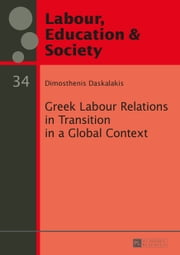 Greek Labour Relations in Transition in a Global Context ebook by Dimosthenis Daskalakis