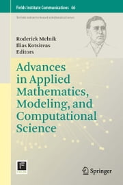Advances in Applied Mathematics, Modeling, and Computational Science ebook by Roderick Melnik,Ilias S Kotsireas