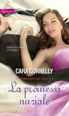 La promessa nuziale ebook by Cara Connelly