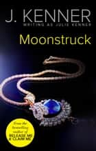 Moonstruck (Mills & Boon Spice) ebook by Julie Kenner