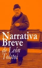 Narrativa Breve de León Tolstoi ebook by León  Tolstoi