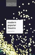 Modern Popular Theatre ebook by Jason Price