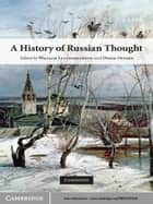 A History of Russian Thought ebook by William Leatherbarrow, Derek Offord