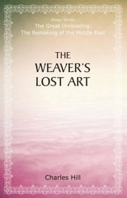 The Weaver's Lost Art ebook by Charles Hill