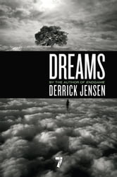 Dreams ebook by Derrick Jensen