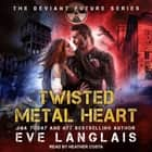 Twisted Metal Heart audiobook by Eve Langlais