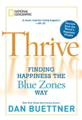 Thrive - Finding Happiness the Blue Zones Way ebook by Dan Buettner