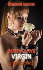 Buying the Virgin Box Set Two - BDSM, Ménage and Love ebook by Simone Leigh