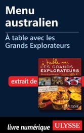 Menu australien - À table avec les Grands Explorateurs ebook by Jean Charbonneau,Wei Dong