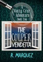 The Couper Vendetta - Matty Cruz Adventure, #5 ebook by R. Marquez