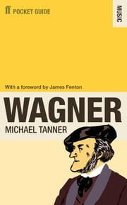 The Faber Pocket Guide to Wagner ebook by Michael Tanner