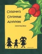 Childrens Christmas Activities - Honoring Jesus ebook by WestBow Press