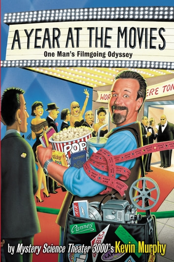 A Year at the Movies - One Man's Filmgoing Odyssey ebook by Kevin Murphy