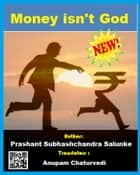 Money isn't god ebook by Prashant Salunke
