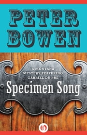 Specimen Song ebook by Peter Bowen