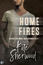 Home Fires ebook by Kate Sherwood