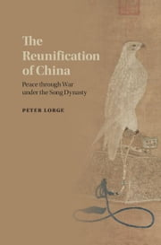 The Reunification of China ebook by Lorge, Peter