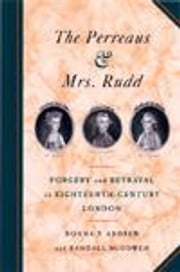 The Perreaus and Mrs. Rudd: Forgery and Betrayal in Eighteenth-Century London ebook by Andrew, Donna T.