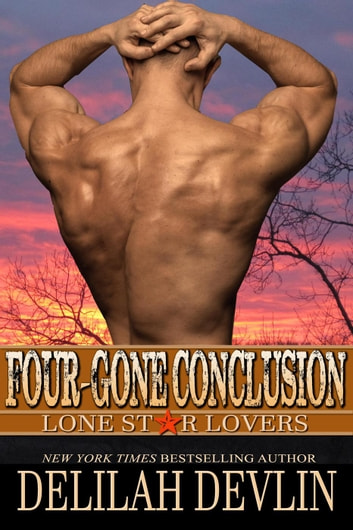 Four-Gone Conclusion - Lone Star Lovers, #5 ebook by Delilah Devlin