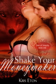 Shake Your Moneymaker ebook by Kris Eton