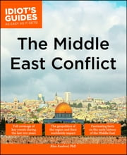 Idiot's Guides: The Middle East Conflict ebook by Alan Axelrod PhD