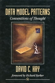 Data Model Patterns - Conventions of Thought ebook by David Hay