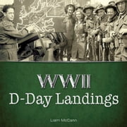 WWII: D-Day Landings ebook by Liam McCann