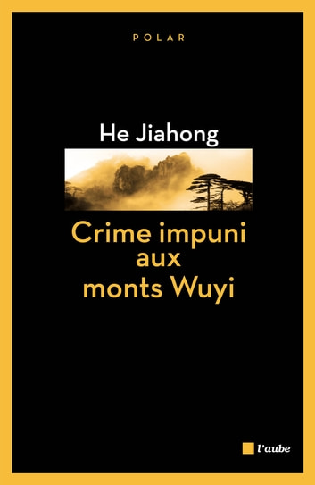 Crime impuni aux monts Wuyi ebook by Jiahong HE