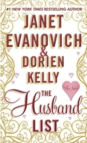 The Husband List - A Novel ebook by Janet Evanovich, Dorien Kelly