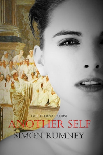 Another Self - Our Eternal Curse, #1 ebook by simon rumney