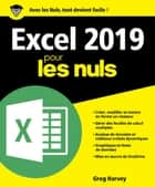 Excel 2019 pour les Nuls eBook by Greg HARVEY