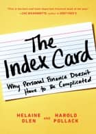 The Index Card - Why Personal Finance Doesn't Have to Be Complicated ebook by Helaine Olen, Harold Pollack