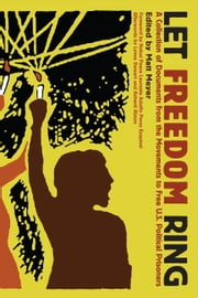 Let Freedom Ring - A COLLECTION OF DOCUMENTS FROM THE MOVEMENTS TO FREE US POLITICAL PRISONERS ebook by Matt Meyer