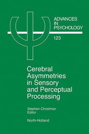 Cerebral Asymmetries in Sensory and Perceptual Processing ebook by S. Christman