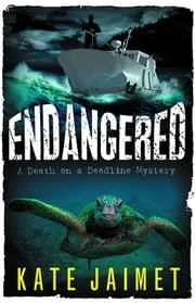Endangered - A Death on a Deadline Mystery ebook by Kate Jaimet