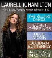Laurell K. Hamilton's Anita Blake, Vampire Hunter collection 6-10 ebook by Laurell K. Hamilton