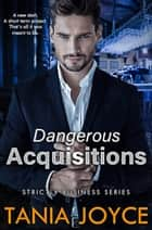 Dangerous Acquisitions ebook by Tania Joyce
