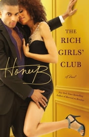 The Rich Girls' Club ebook by HoneyB