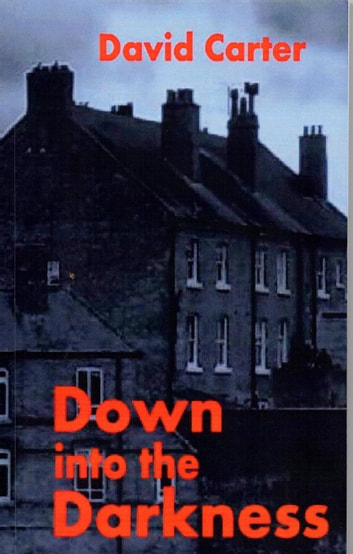Down into the Darkness ebook by David Carter