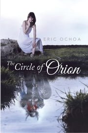 The Circle of Orion ebook by Eric Ochoa