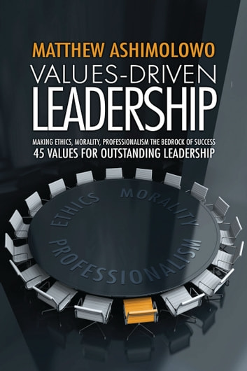 Values: Driven Leadership ebook by Matthew Ashimolowo