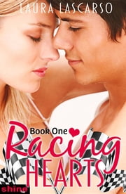 Racing Hearts: Book One ebook by Laura Lascarso
