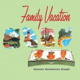 Family Vacation ebook by Susan Rugh
