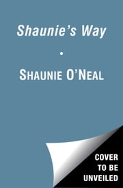 Shaunie's Way ebook by Shaunie O'Neal