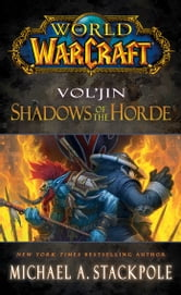 World of Warcraft: Vol'jin: Shadows of the Horde ebook by Michael A. Stackpole