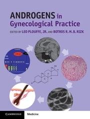 Androgens in Gynecological Practice ebook by Leo Plouffe, Jr,Botros R. M. B. Rizk