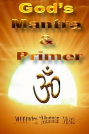 Primer & Mantra - Of Hindu Gods & Goddesses ebook by Munindra Misra