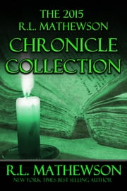 The 2015 R.L. Mathewson Chronicles Collection ebook by R.L. Mathewson
